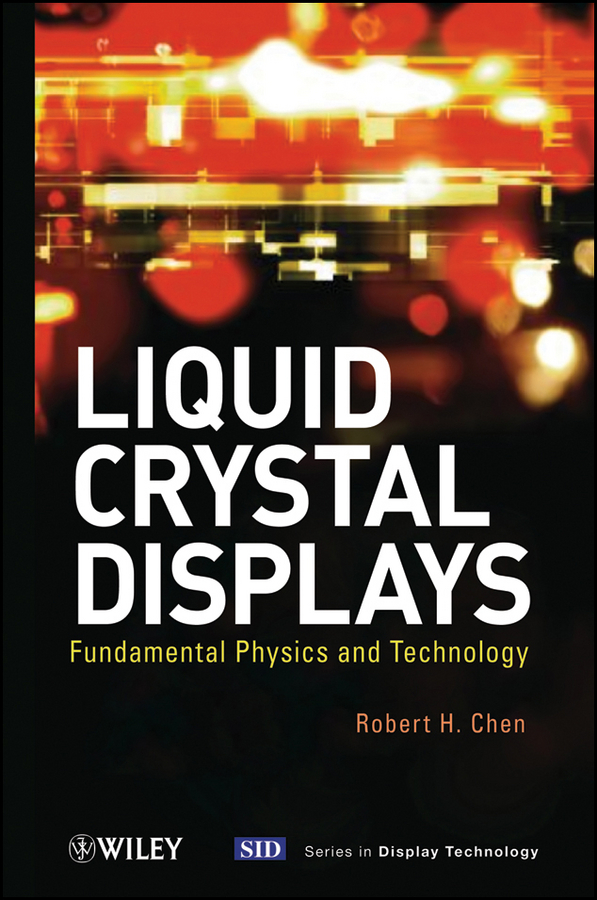 Robert Chen H. Liquid Crystal Displays. Fundamental Physics and Technology лонгслив printio сильвестр сталлоне barney ross