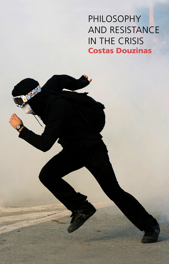 Costas Douzinas Philosophy and Resistance in the Crisis. Greece and the Future of Europe ISBN: 9780745678597 a new lease of death