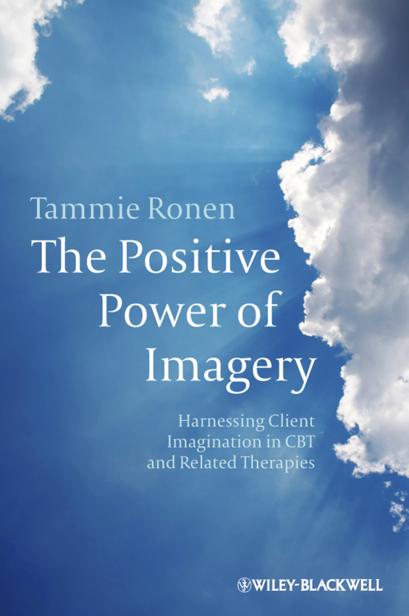 Tammie Ronen The Positive Power of Imagery. Harnessing Client Imagination in CBT and Related Therapies jimmy carr great yarmouth
