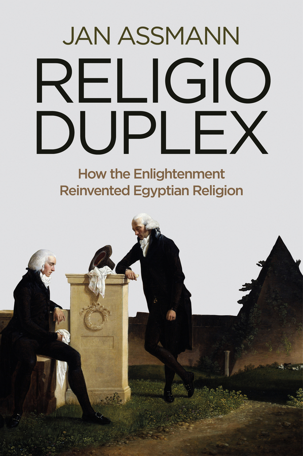 Jan Assmann Religio Duplex. How the Enlightenment Reinvented Egyptian Religion charles kimball when religion becomes lethal the explosive mix of politics and religion in judaism christianity and islam