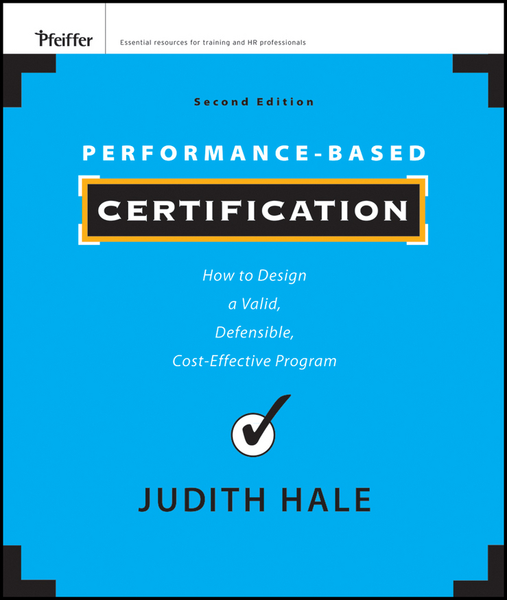 Judith Hale Performance-Based Certification. How to Design a Valid, Defensible, Cost-Effective Program impact of job satisfaction on turnover intentions