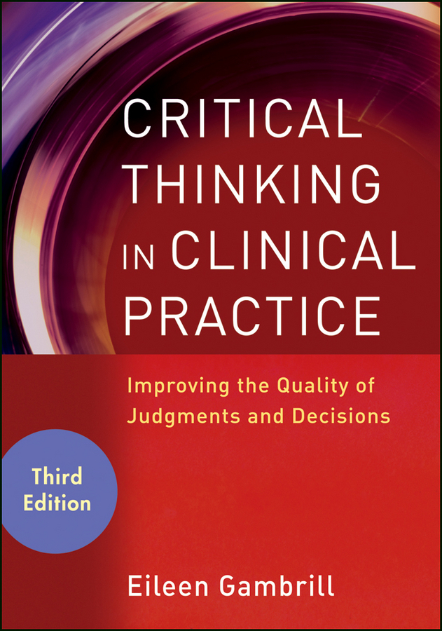 Eileen Gambrill Critical Thinking in Clinical Practice. Improving the Quality of Judgments and Decisions frommer s® denver boulder