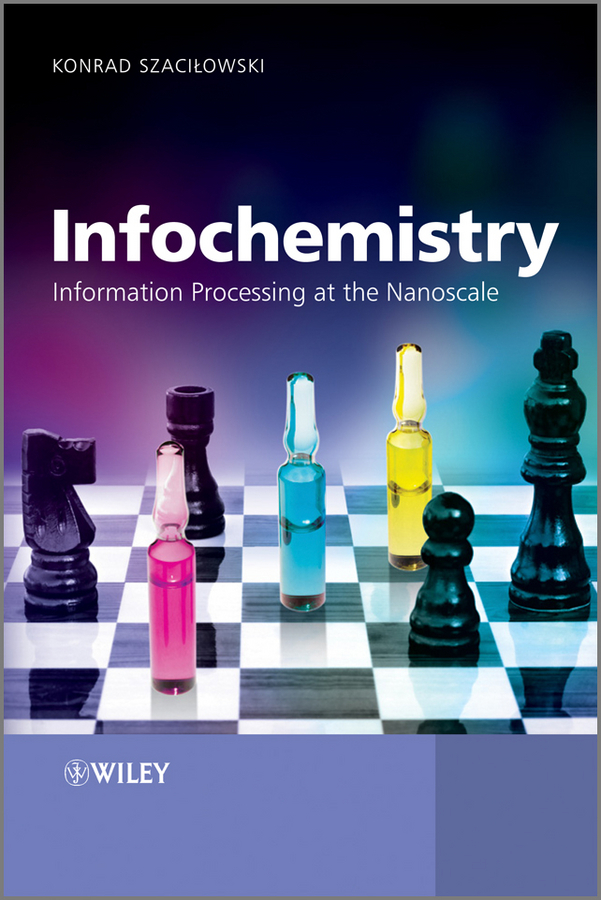 Konrad Szacilowski Infochemistry. Information Processing at the Nanoscale traceability information systems