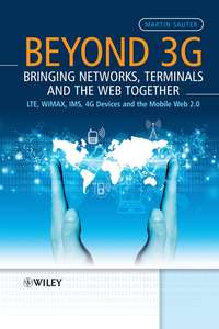 Martin  Sauter - Beyond 3G - Bringing Networks, Terminals and the Web Together. LTE, WiMAX, IMS, 4G Devices and the Mobile Web 2.0
