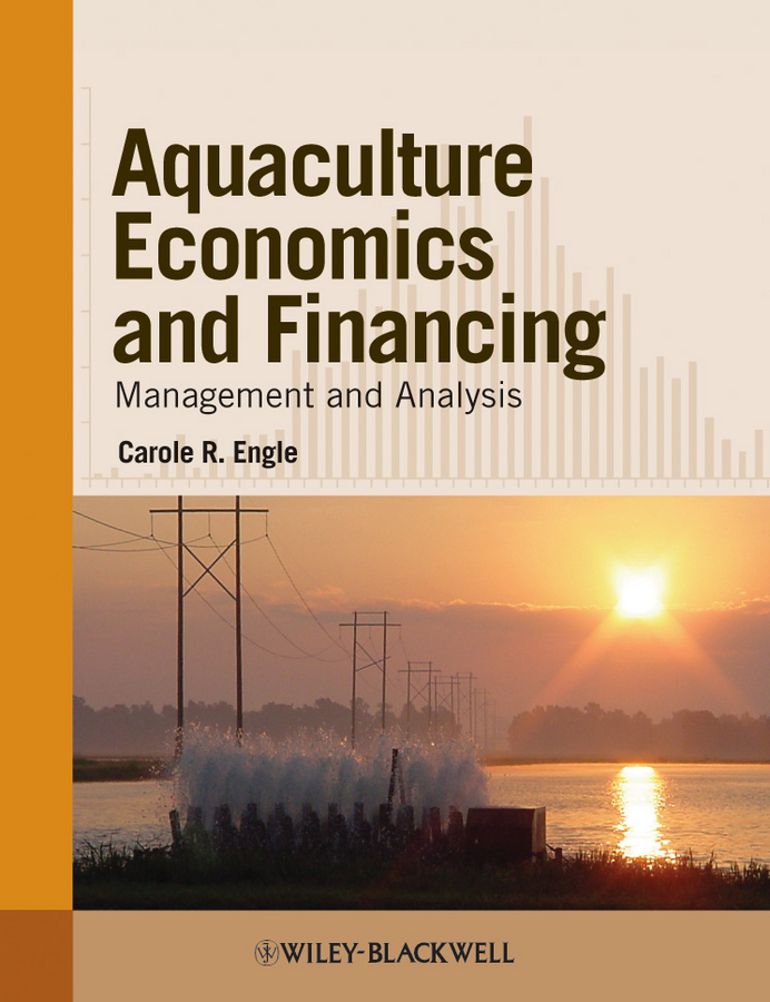 Carole Engle R. Aquaculture Economics and Financing. Management and Analysis economic analysis of rural and artisanal aquaculture in ecuador