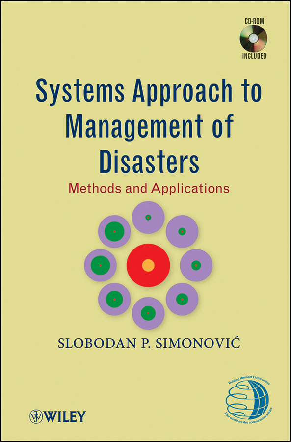 Slobodan Simonovic P. Systems Approach to Management of Disasters. Methods and Applications ISBN: 9780470890356