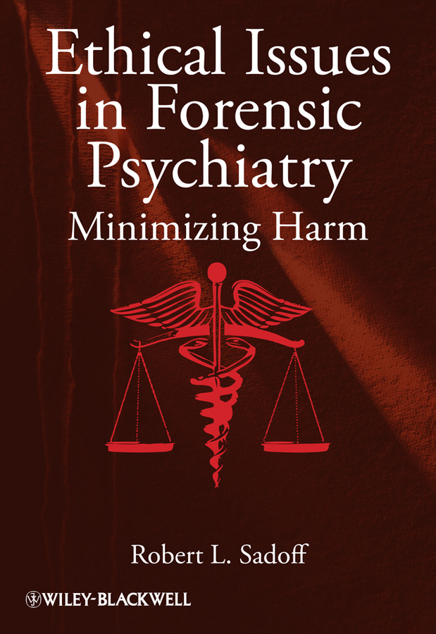 Robert Sadoff L. Ethical Issues in Forensic Psychiatry. Minimizing Harm ISBN: 9780470971871 vagueness in psychiatry