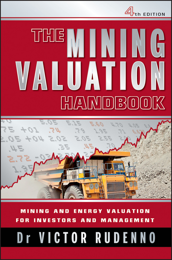 Фото Victor Rudenno The Mining Valuation Handbook. Mining and Energy Valuation for Investors and Management