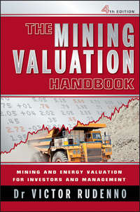 Victor  Rudenno - The Mining Valuation Handbook. Mining and Energy Valuation for Investors and Management