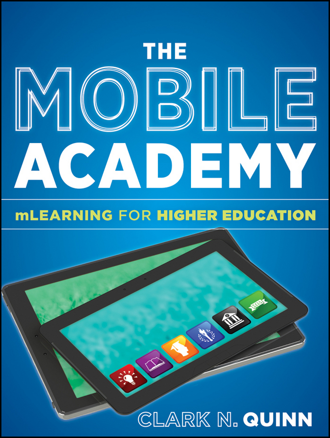 Clark Quinn N. The Mobile Academy. mLearning for Higher Education assessing expressive learning a practical guide for teacher directed authentic assessment in k 12 visual arts education