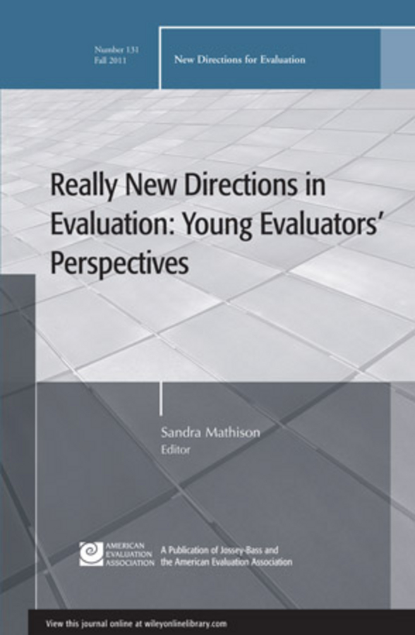 Sandra Mathison Really New Directions in Evaluation: Young Evaluators' Perspectives. New Directions for Evaluation, Number 131 ISBN: 9781118206638 performance evaluation of cryptographic algorithms