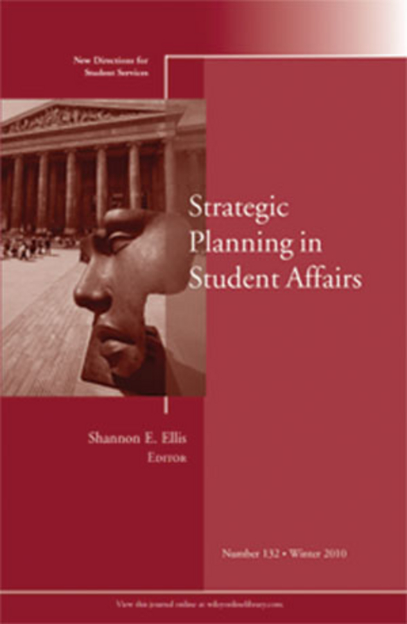 Shannon Ellis E. Strategic Planning in Student Affairs. New Directions for Student Services, Number 132 kelli smith k strategic directions for career services within the university setting new directions for student services number 148