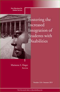 Marianne Huger S. - Fostering the Increased Integration of Students with Disabilities. New Directions for Student Services, Number 134