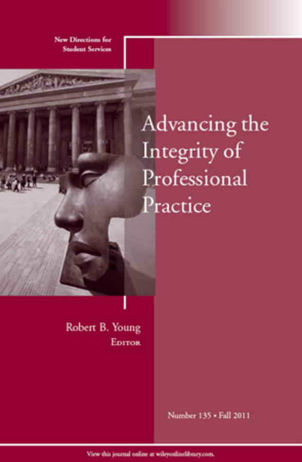 Robert Young B. Advancing the Integrity of Professional Practice. New Directions for Student Services, Number 135 strengthening electoral integrity
