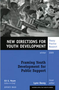 Lynn  Davey - Framing Youth Development for Public Support. New Directions for Youth Development, Number 124