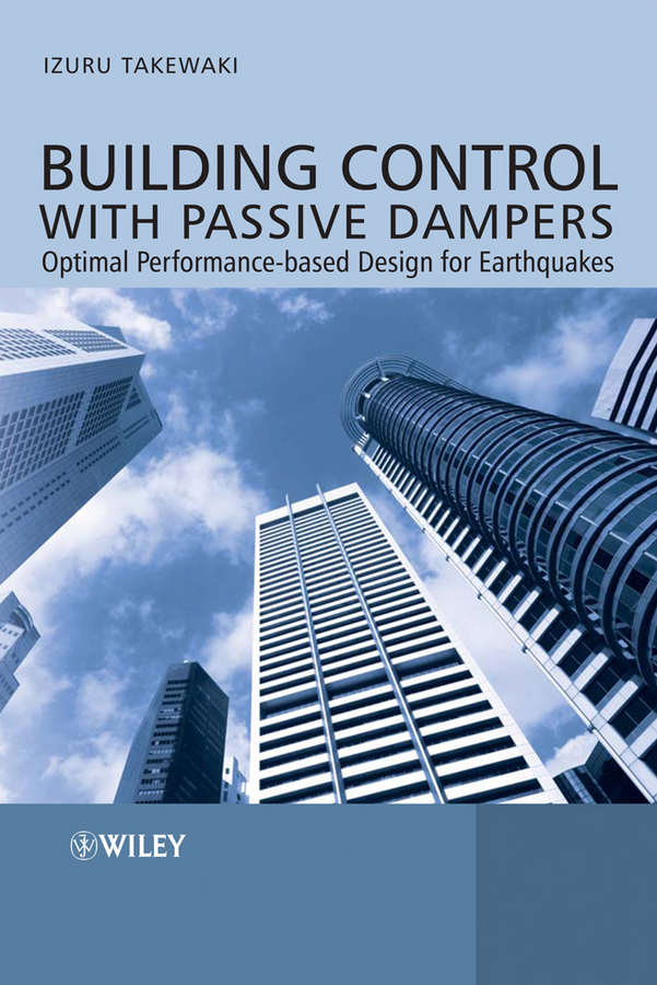 Izuru Takewaki Building Control with Passive Dampers. Optimal Performance-based Design for Earthquakes