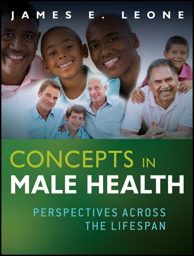 James Leone E. Concepts in Male Health. Perspectives Across The Lifespan