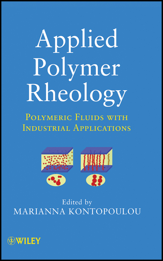 Marianna Kontopoulou Applied Polymer Rheology. Polymeric Fluids with Industrial Applications