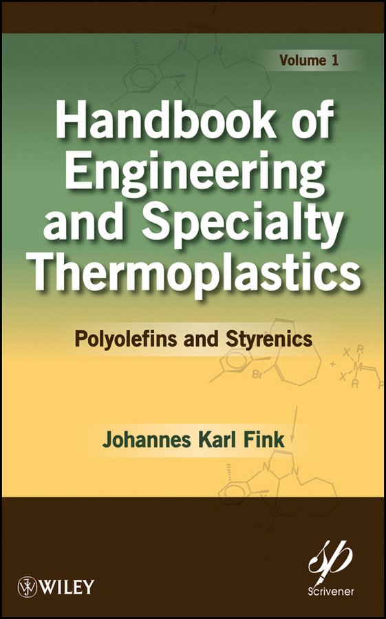 Johannes Fink Karl Handbook of Engineering and Specialty Thermoplastics, Volume 1. Polyolefins and Styrenics ISBN: 9780470881859 johannes fink karl a concise introduction to additives for thermoplastic polymers