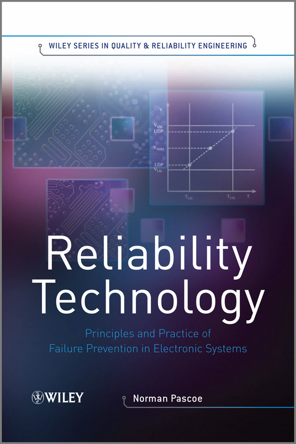 Norman Pascoe Reliability Technology. Principles and Practice of Failure Prevention in Electronic Systems ISBN: 9780470980118 information management in diplomatic missions