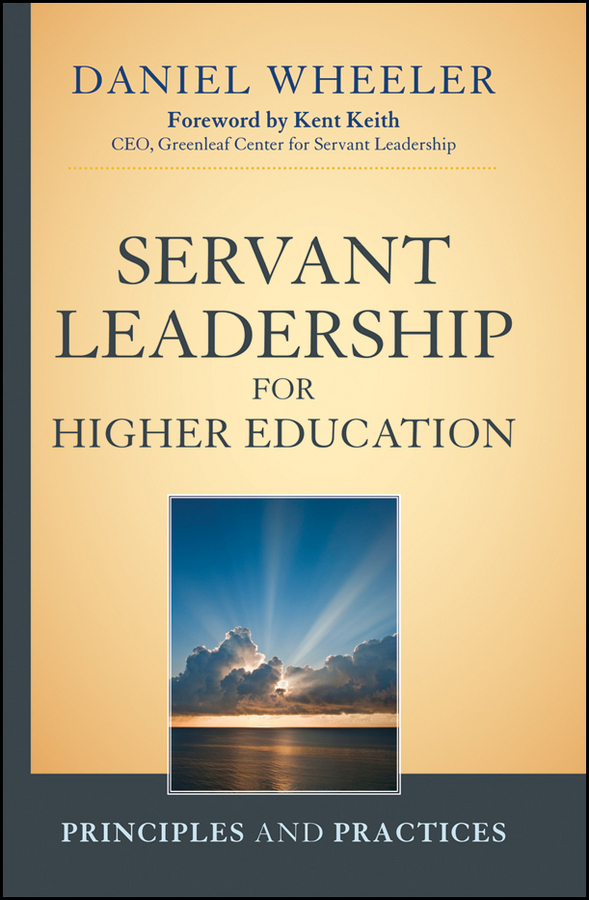 Daniel Wheeler W. Servant Leadership for Higher Education. Principles and Practices ISBN: 9781118181362 leadership style and performance