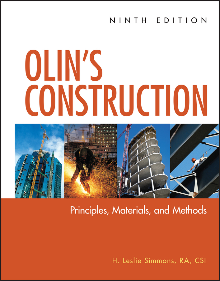 H. Simmons Leslie Olin's Construction. Principles, Materials, and Methods