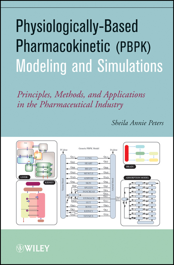 Sheila Peters Annie Physiologically-Based Pharmacokinetic (PBPK) Modeling and Simulations. Principles, Methods, and Applications in the Pharmaceutical Industry alex visscher de air dispersion modeling foundations and applications