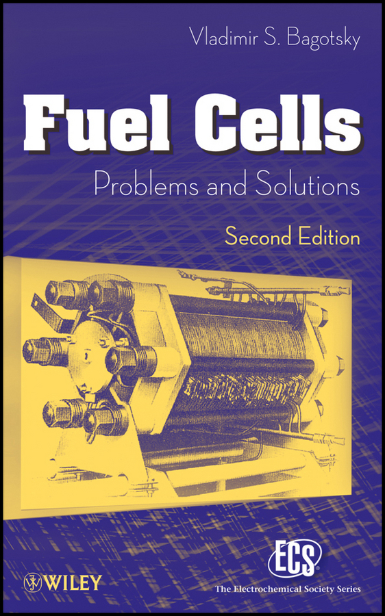 Vladimir Bagotsky S. Fuel Cells. Problems and Solutions ISBN: 9781118191316 solution processed organic solar cells