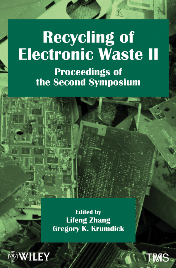 Kejing Zhang Recycling of Electronic Waste II. Proceedings of the Second Symposium industrial wastes in concrete alternative to cement