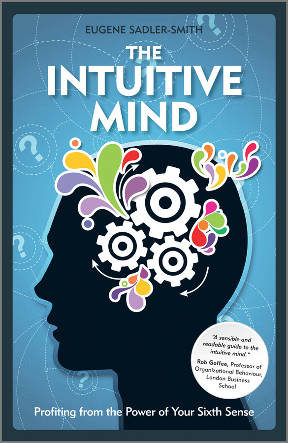 Eugene Sadler-Smith The Intuitive Mind. Profiting from the Power of Your Sixth Sense 15 coral intuitive