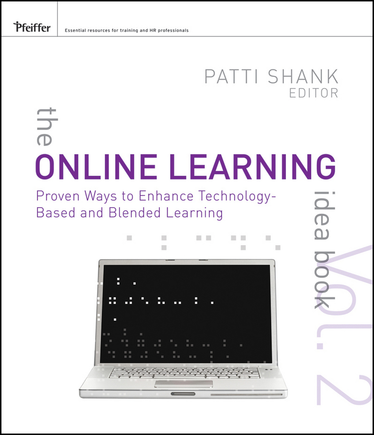 Фото - Patti Shank The Online Learning Idea Book. Proven Ways to Enhance Technology-Based and Blended Learning agent based snort in distributed environment