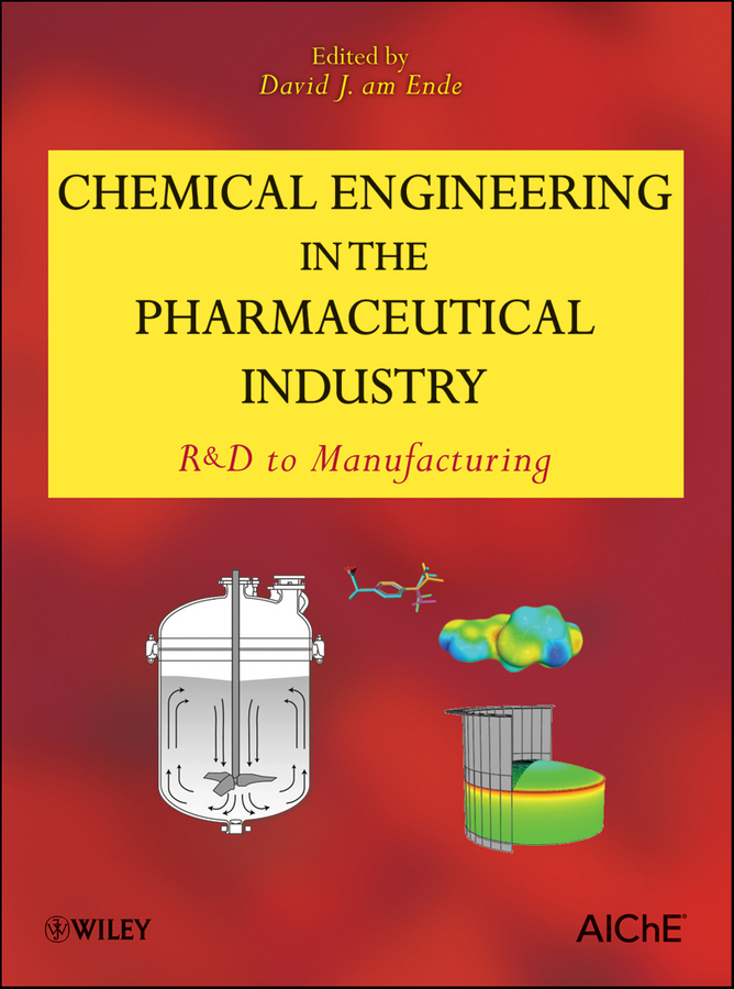 David J. am Ende Chemical Engineering in the Pharmaceutical Industry. R&D to Manufacturing ISBN: 9780470882214 boodhoo kamelia process intensification technologies for green chemistry engineering solutions for sustainable chemical processing