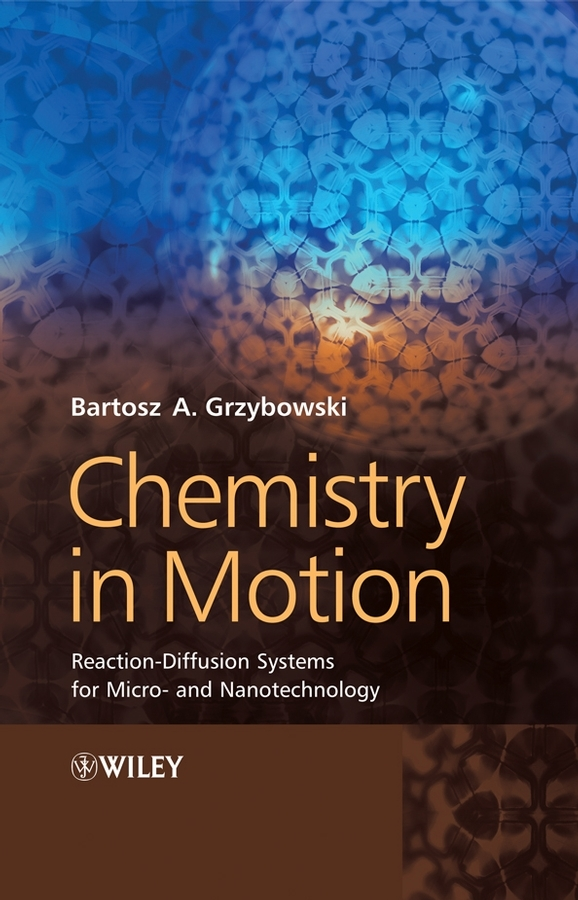 Bartosz Grzybowski A. Chemistry in Motion. Reaction-Diffusion Systems for Micro- and Nanotechnology 30pcs lot by dhl or fedex dps3005 communication function step down buck voltage converter lcd voltmeter 40%off