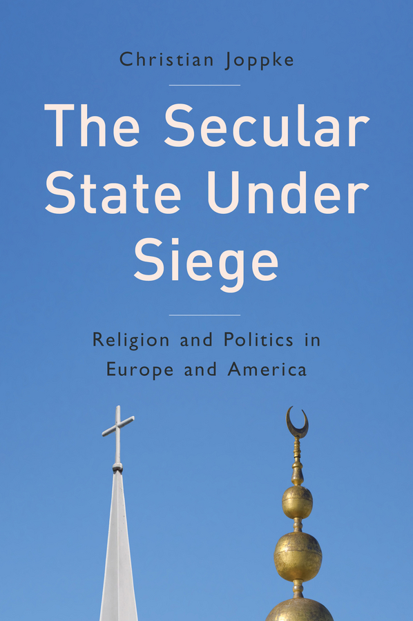 Christian Joppke The Secular State Under Siege. Religion and Politics in Europe and America politics and minority issues in georgia