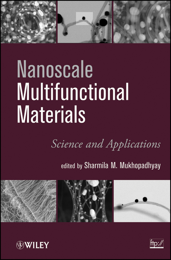 S. N. Mukhopadhyay Nanoscale Multifunctional Materials. Science & Applications ISBN: 9781118114032 scott robert a nanomaterials inorganic and bioinorganic perspectives