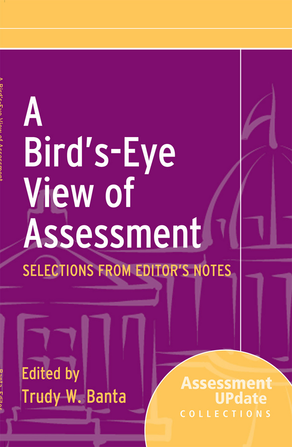 Trudy Banta W. A Bird's-Eye View of Assessment. Selections from Editor's Notes biotechnology and safety assessment