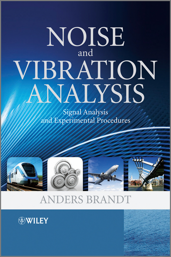 Anders Brandt Noise and Vibration Analysis. Signal Analysis and Experimental Procedures david hampton hedge fund modelling and analysis an object oriented approach using c