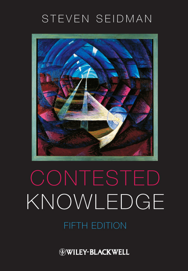 Steven Seidman Contested Knowledge. Social Theory Today отвод 50 90 пп