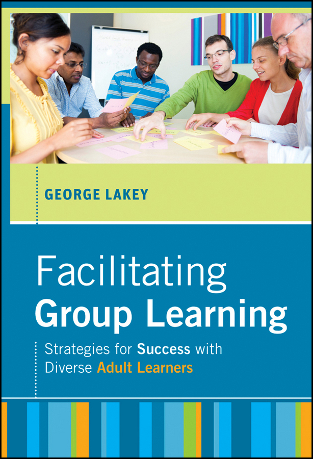 George  Lakey Facilitating Group Learning. Strategies for Success with Adult Learners the quality of accreditation standards for distance learning
