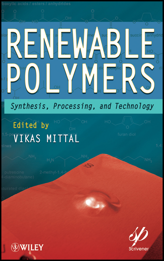 Vikas Mittal Renewable Polymers. Synthesis, Processing, and Technology