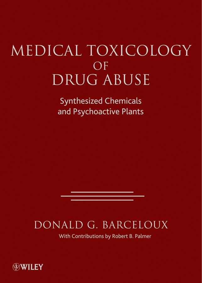 Donald Barceloux G. Medical Toxicology of Drug Abuse. Synthesized Chemicals and Psychoactive Plants jitendra singh yadav arti gupta and rumit shah formulation and evaluation of buccal drug delivery