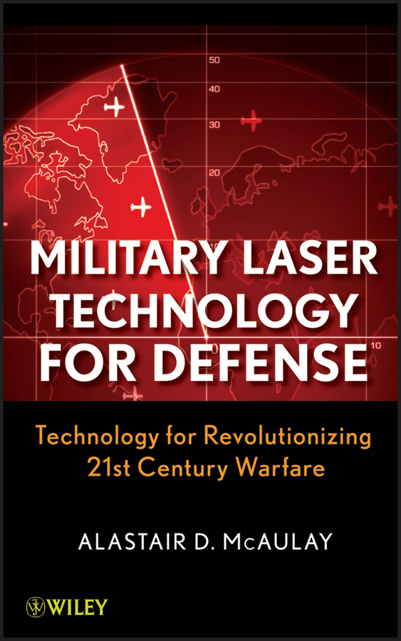 Alastair McAulay D. Military Laser Technology for Defense. Technology for Revolutionizing 21st Century Warfare laser power supply high electricity adapter connector for laser machine