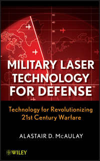 Alastair McAulay D. - Military Laser Technology for Defense. Technology for Revolutionizing 21st Century Warfare