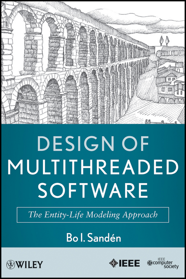 Bo Sandén I. Design of Multithreaded Software. The Entity-Life Modeling Approach development of empirical metric for aspect based software measurement