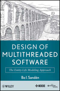 Bo Sand?n I. - Design of Multithreaded Software. The Entity-Life Modeling Approach