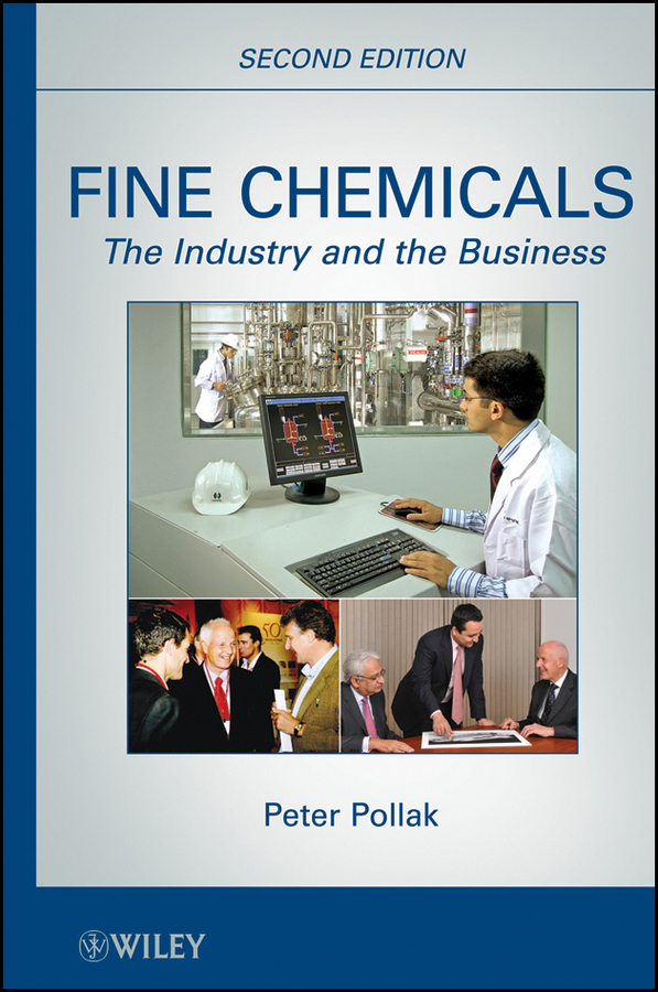 Peter  Pollak Fine Chemicals. The Industry and the Business lavi mohan r the impact of ifrs on industry