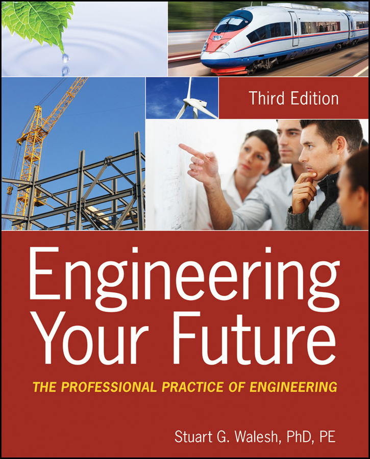 Stuart Walesh G. Engineering Your Future. The Professional Practice of Engineering ISBN: 9781118163009 legal aspects of engineering profession