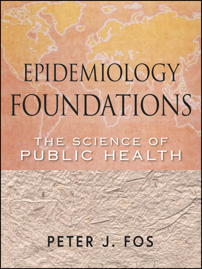 Peter Fos J. Epidemiology Foundations. The Science of Public Health цена