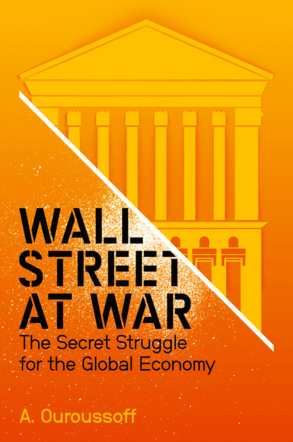 Alexandra Ouroussoff Wall Street at War. The Secret Struggle for the Global Economy malcolm kemp extreme events robust portfolio construction in the presence of fat tails isbn 9780470976791