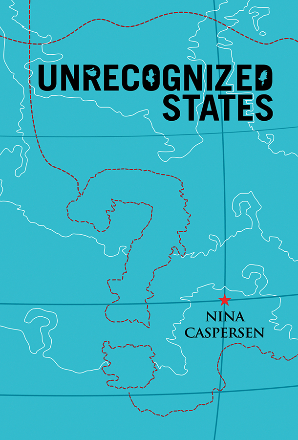 Nina  Caspersen Unrecognized States. The Struggle for Sovereignty in the Modern International System point systems migration policy and international students flow